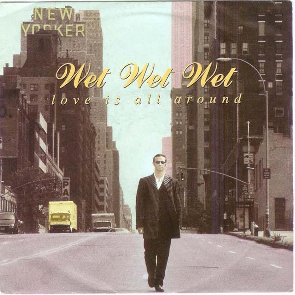 10. Wet Wet Wet – 'Love Is All Around'