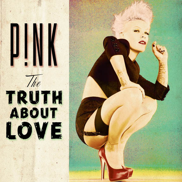 12. Pink, 'The Truth About Love'