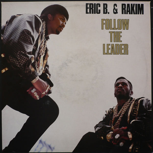 Eric B And Rakim - 'Follow The Leader'