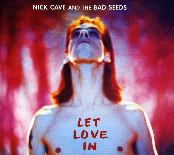 Nick Cave and the Bad Seeds – 'Let Love In'