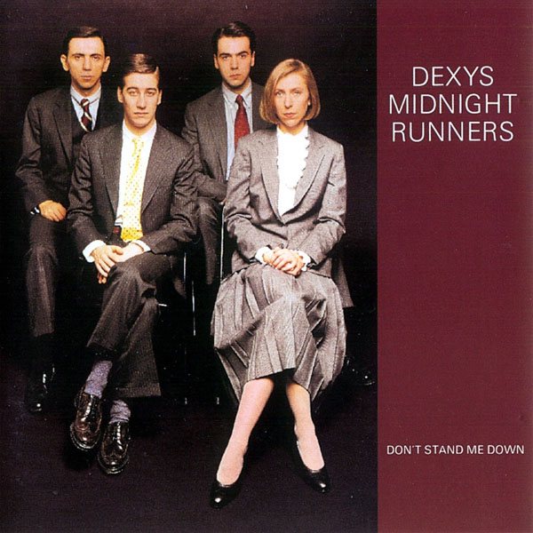 Dexy's Midnight Runners, 'Don't Stand Me Down'