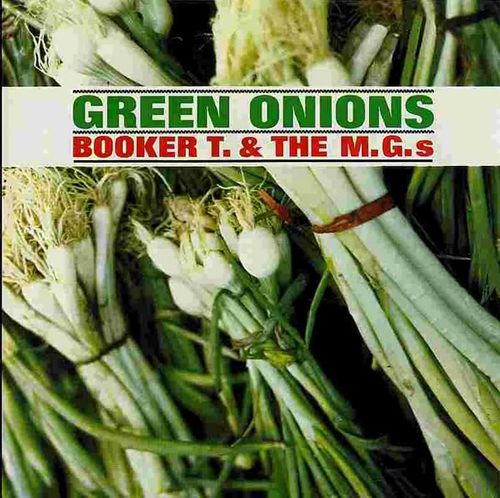 Booker T And The MGs - 'Green Onions'