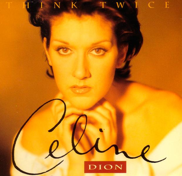 16. Celine Dion - 'Think Twice'