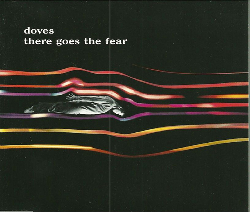 Doves -  'There Goes The Fear'