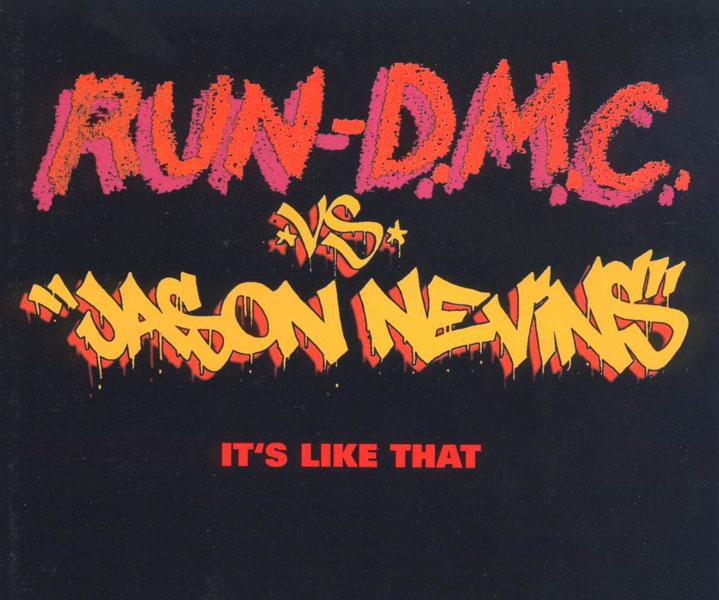 18. Run-D.M.C. vs Jason Nevins - 'It's Like That'