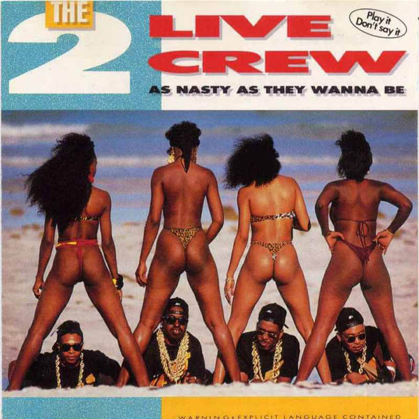 The 2 Live Crew – 'As Nasty As They Wanna Be'