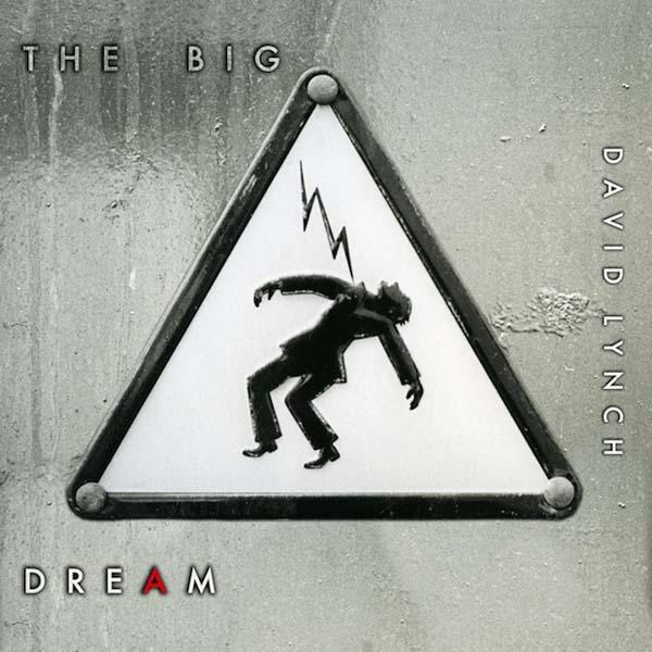 David Lynch – The Big Dream