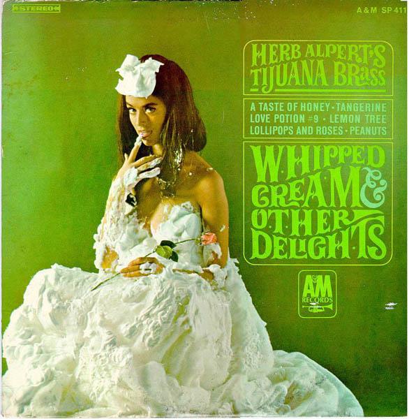 Herb Alpert's Tijuana Brass – 'Whipped Cream & Other Delights'