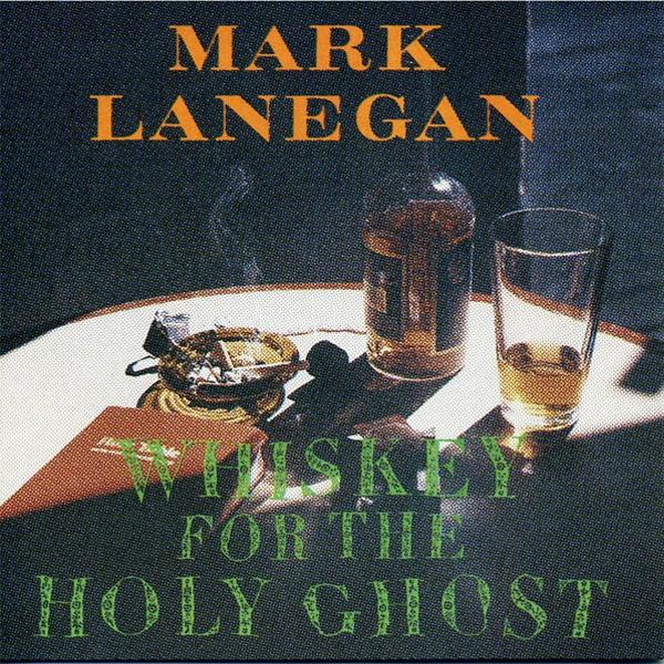 Mark Lanegan, 'Whiskey for the Holy Ghost'
