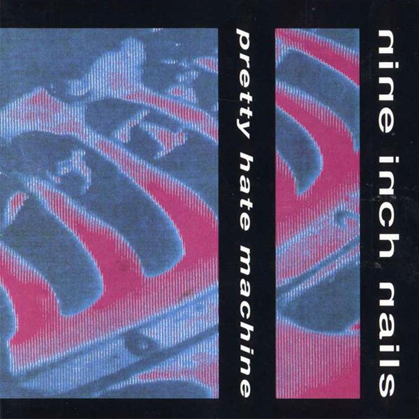 Nine Inch Nails, 'Pretty Hate Machine'