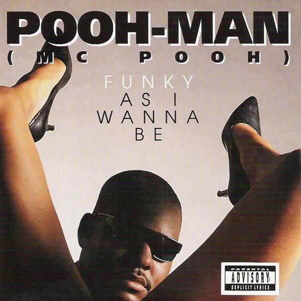 Pooh Man – 'Funky As I Wanna Be'