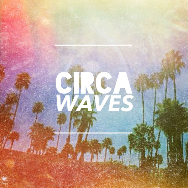 Circawaves - Young Chasers
