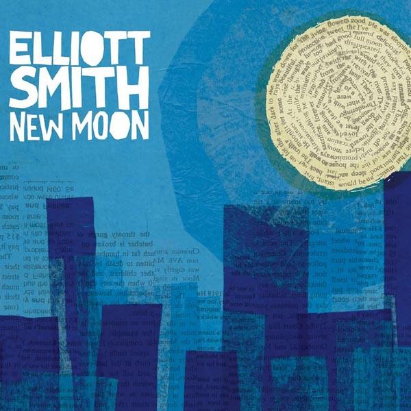 Elliott Smith –'New Moon' (2007)
