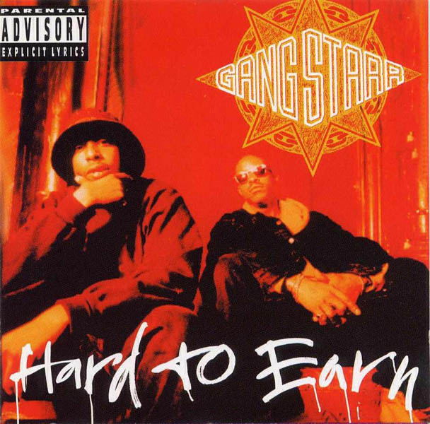Gang Starr – 'Hard To Earn'
