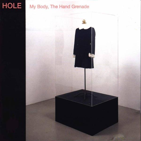 Hole –'My Body, The Hand Grenade' (1997)