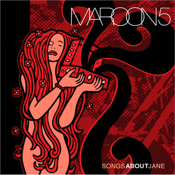Maroon 5 –'Songs About Jane' (2011).