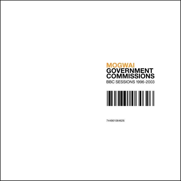 Mogwai - 'Government Commissions' (2005)