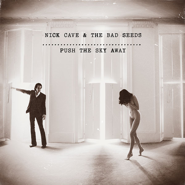 28. Nick Cave & The Bad Seeds - 'Push The Sky Away' (2013)