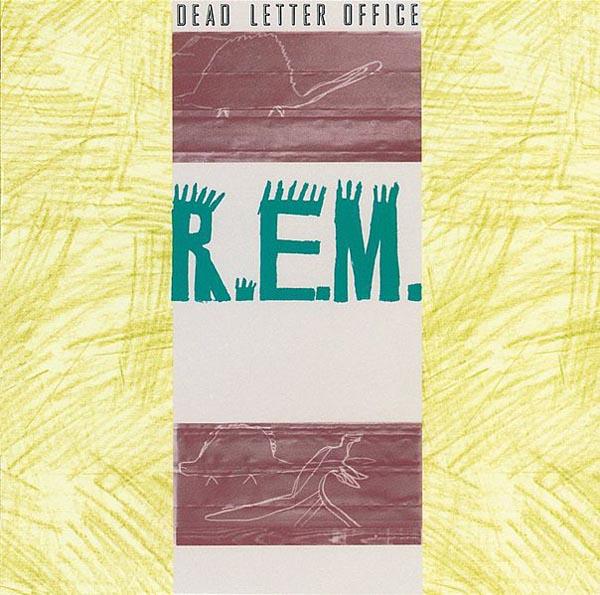 REM –'Dead Letter Office' (1987)