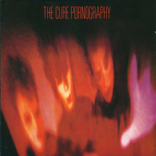 The Cure – 'Pornography'