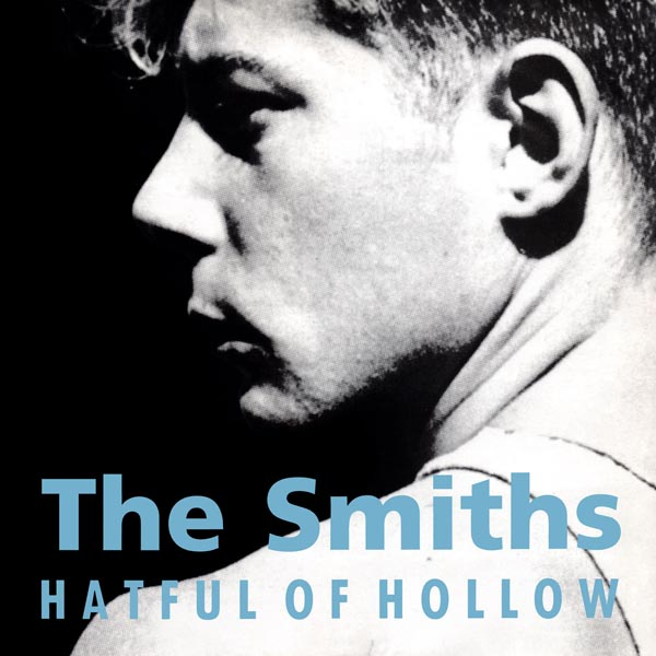 The Smiths –'Hatful Of Hollow' (1984)