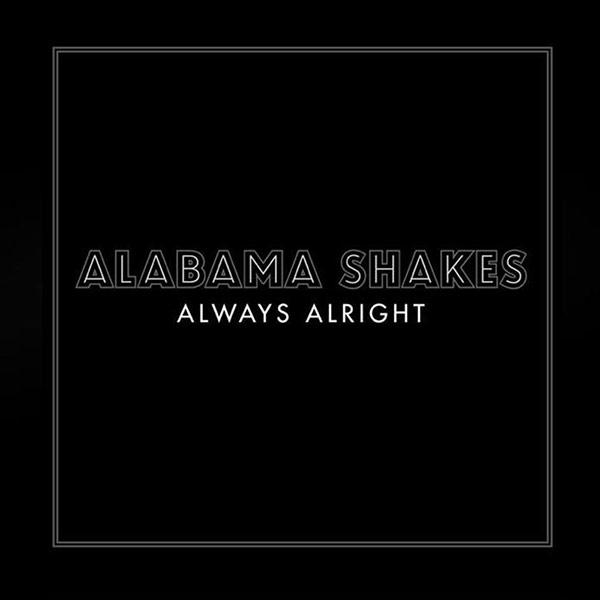 Alabama Shakes, 'Always Alright' (2012)