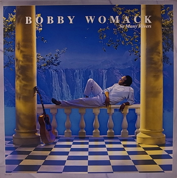 Bobby Womack – So Many Rivers