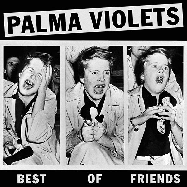 Palma Violets, 'Best Of Friends' (2012)