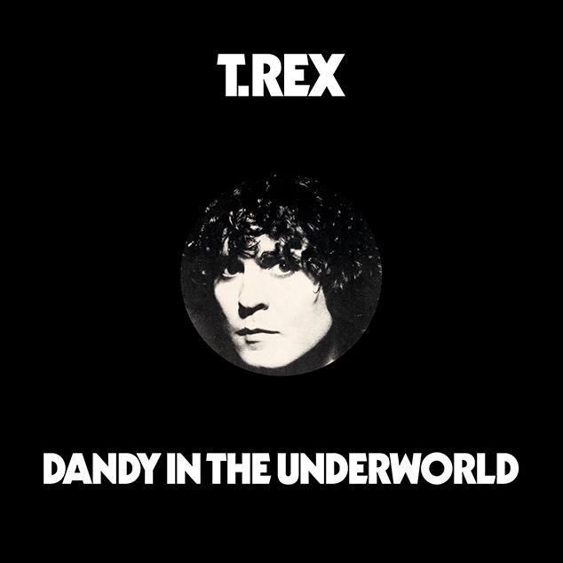 T.Rex – 'Dandy In The Underworld'