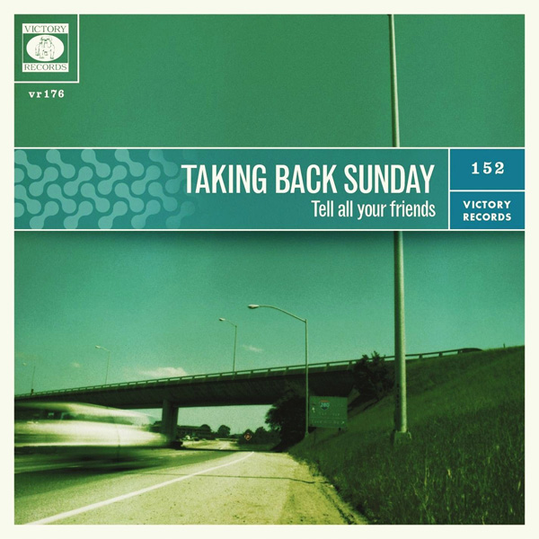 Taking Back Sunday - 'Tell All Your Friends'