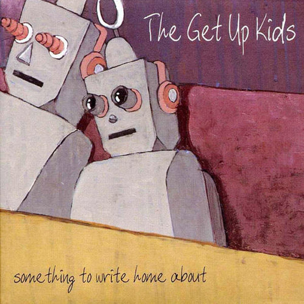 The Get Up Kids - 'Something To Write Home About'