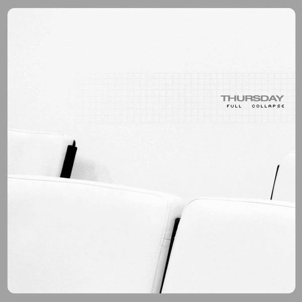 Thursday - 'Full Collapse'