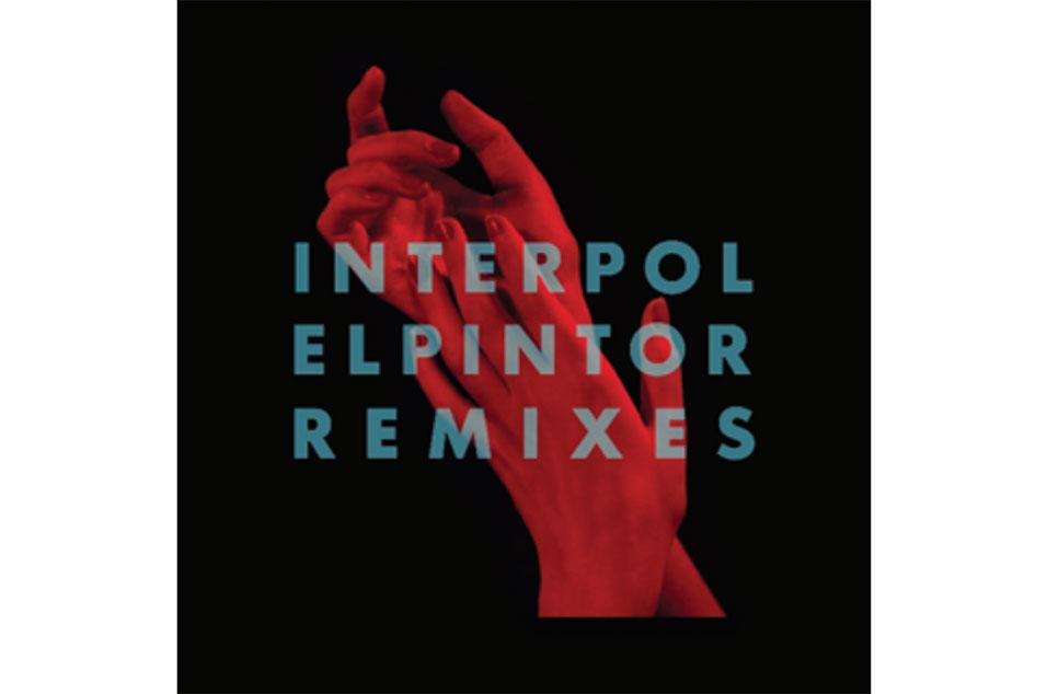 Interpol - 'El Pintor Remixes'