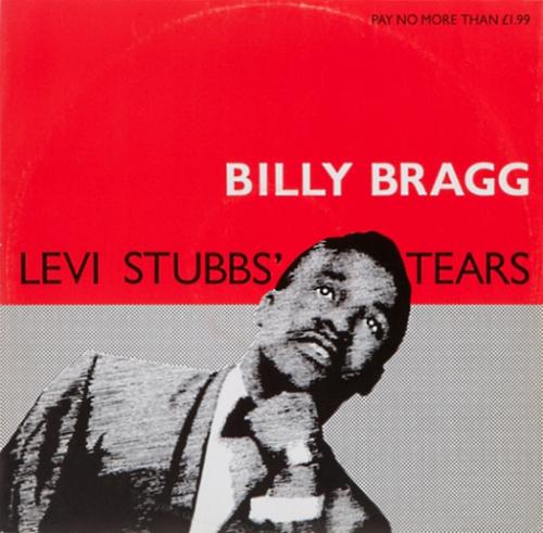 Billy Bragg - 'Levi Stubbs Tears'