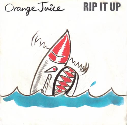 Orange Juice - 'Rip It Up'