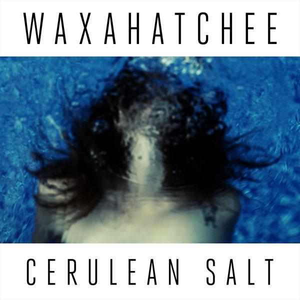 17. Waxahatchee - 'Cerulean Salt'