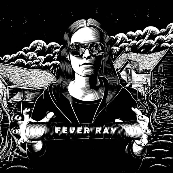 Fever Ray, 'Fever Ray'