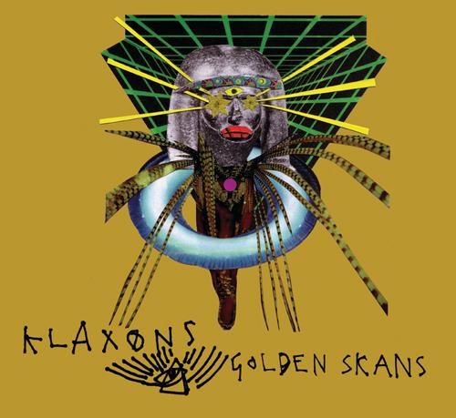 Klaxons -'Golden Skans'