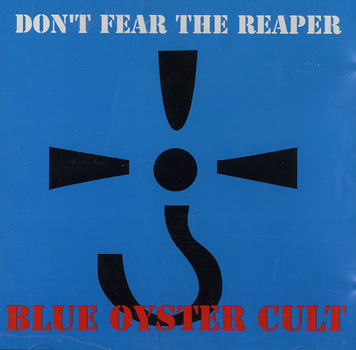 Blue Oyster Cult - '(Don't Fear) The Reaper'