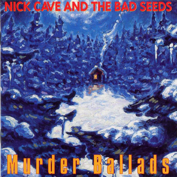 Nick Cave & The Bad Seeds, 'Murder Ballads'