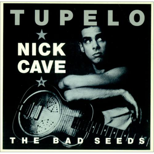 Nick Cave And The Bad Seeds - 'Tupelo'