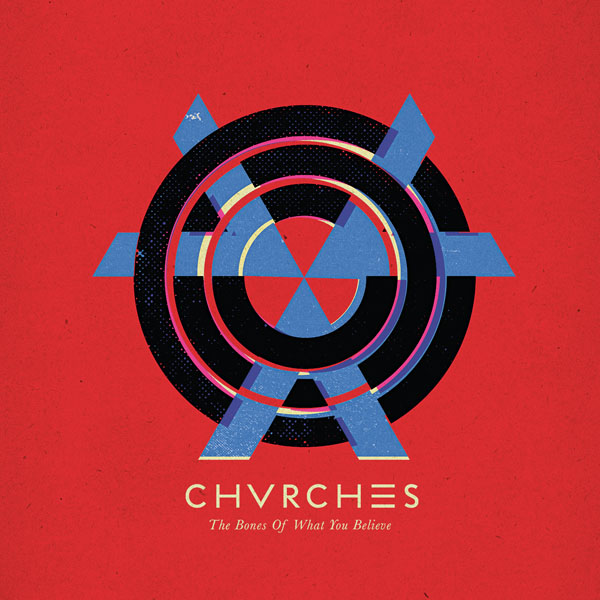 Chvrches – 'The Bones Of What You Believe'