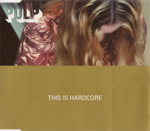 Pulp - 'This Is Hardcore'