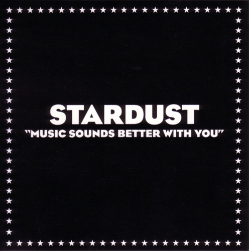 Stardust - 'Music Sounds Better With You'