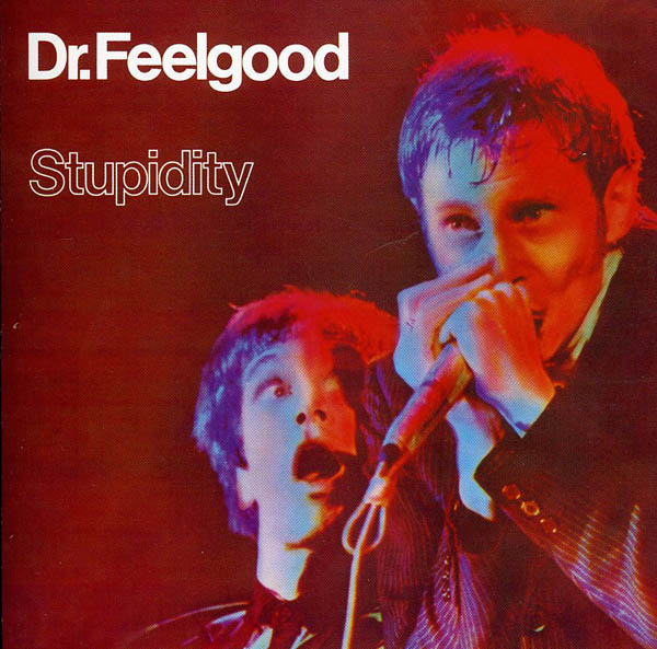 Dr Feelgood, 'Stupidity'