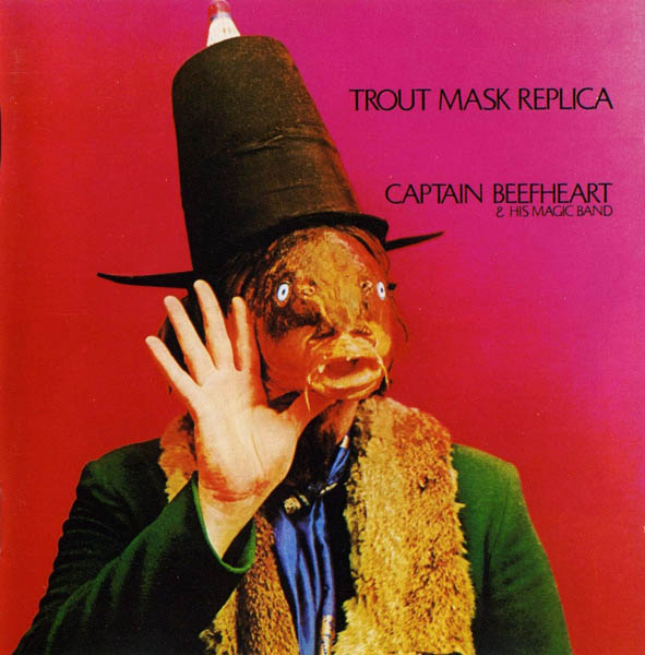 Captain Beefheart & The Magic Band, 'Trout Mask Replica'