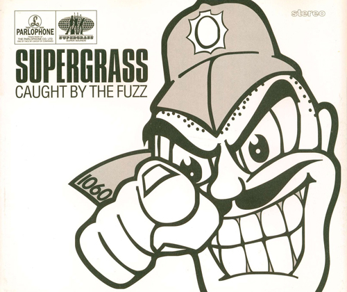 Supergrass - 'Caught By The Fuzz'