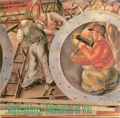 Robert Wyatt - 'Shipbuilding'