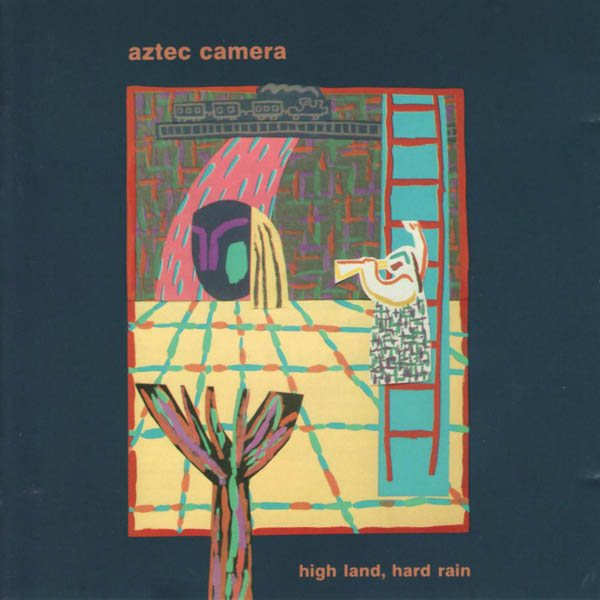 Aztec Camera, 'High Land, Hard Rain'