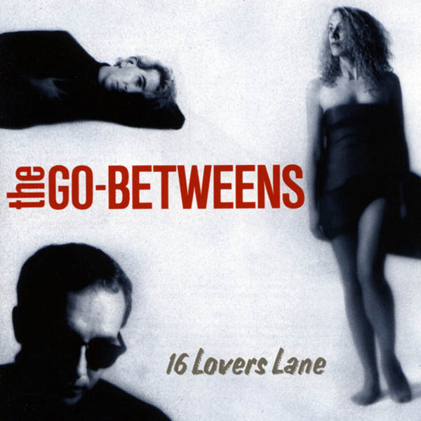 The Go-Betweens, '16 Lovers Lane'